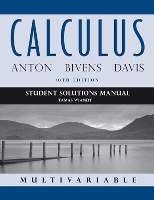 Calculus Multivariable By Anton, Howard/ Bivens, Irl C./ Davis, Stephen