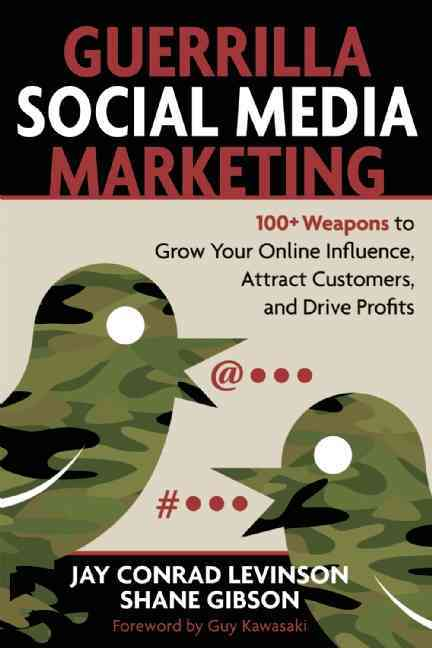 Guerrilla Social Media Marketing By Levinson, Jay Conrad/ Gibson, Shane/ Kawasaki, Guy (FRW)
